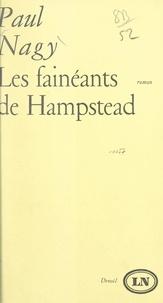 Paul Nagy et Maurice Nadeau - Les fainéants de Hampstead.