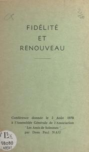 """Paul Nau - Fidélité et renouveau - Conférence donnée le 2 août 1970 à l'Assemblée Générale de l'Association """"Les Amis de Solesmes""""."""