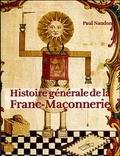 Paul Naudon - Histoire générale de la franc-maçonnerie.