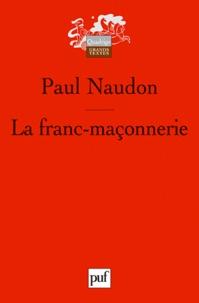 Paul Naudon - La franc-maçonnerie.