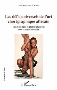 Lemememonde.fr Les défis universels de l'art chorégraphique africain - Les pieds dans le plat en chansons avec la danse africaine Image