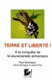 Paul Nicholson - Terre et liberté ! - A la conquête de la souveraineté alimentaire.