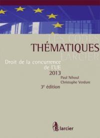 Paul Nihoul et Christophe Verdure - Droit de la concurrence de l'UE 2013.