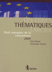 Paul Nihoul et Christophe Verdure - Droit européen de la concurrence 2009.