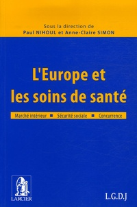 Paul Nihoul et Anne-Claire Simon - L'Europe et les soins de santé.
