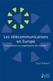 Paul Nihoul - Les télécommunications en Europe : concurrence ou organisation de marché ?.