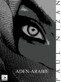 Paul Nizan - Aden - Arabie.