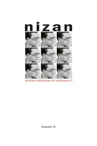 Paul Nizan - Articles littéraires et politiques - Tome 1, Des écrits de jeunesse au 1er Congrès International des Ecrivains pour la Défense de la Culture, 1923-1935.