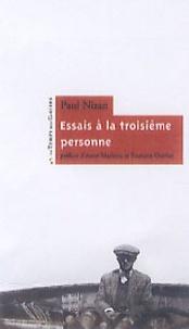 Paul Nizan - Essais à la troisième personne.