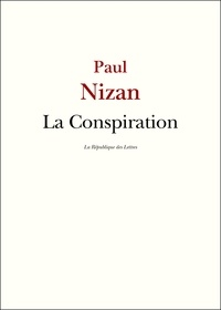 Paul Nizan - La Conspiration.