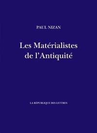 Paul Nizan - Les Matérialistes de l'Antiquité - Démocrite, Épicure, Lucrèce.