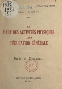 Paul Nodet - La part des activités physiques dans l'éducation générale - Étude et documents.