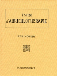 TRAITE D'AURICULOTHERAPIE - Paul Nogier |