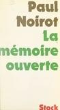 Paul Noirot et Philippe Dominique - La mémoire ouverte.