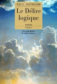 Paul Nothomb - Le délire logique.