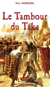 Paul Noubleril - L'Oeuf de la Victoire Tome 2 : Le Tambour du Taka.