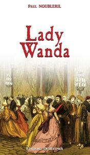 Paul Noubleril - L'Oeuf de la Victoire Tome 4 : Lady Wanda.