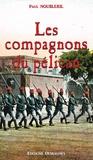 Paul Noubleril - L'Oeuf de la Victoire Tome 5 : Les Compagnons du Pélican.