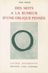 Paul Nougé - Des mots à la rumeur d'une oblique pensée.