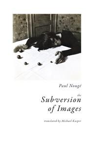 Paul Nougé - The subversion of images.