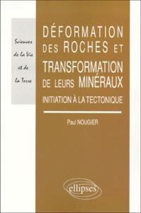 Déformation des roches et transformation de leurs minéraux. Initiation à la tectonique - Paul Nougier | Showmesound.org