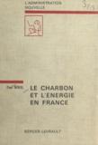 Paul Novel et Jean Driol - Le charbon et l'énergie en France.