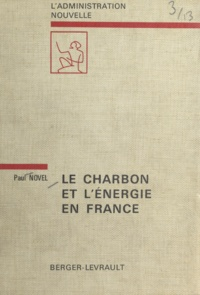 Paul Novel et Jean Driol - Le charbon et l'énergie en France.