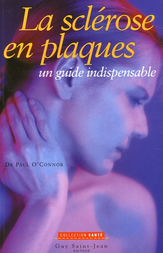 Paul O'connor - La sclérose en plaques - Un guide indispensable.