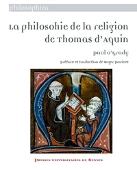 Paul O'Grady - La philosohie de la religion de Thomas d'Aquin.