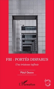 Paul Obadia - FBI : portés disparus - Une tristesse infinie.