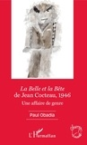 Paul Obadia - La Belle et la Bête de Jean Cocteau, 1946 - Une affaire de genre.