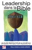 Paul Ohana et David Arnow - Leadership dans la Bible - Un Guide Pratique pour Aujourd'hui.