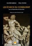 Paul Ohana et Olivier Babeau - Les échecs du consultant.