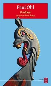 Paul Ohl - Drakkar - Le roman des Vikings.