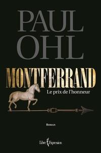 Paul Ohl - Montferrand  : Montferrand, tome 1 - Le prix de l'honneur.