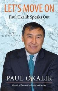 Paul Okalik et Louis McComber - Let's Move On, Paul Okalik Speaks Out.