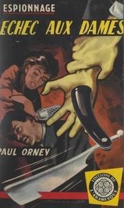 Paul Orney - Échec aux dames.
