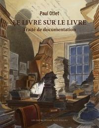 Paul Otlet - Le livre sur le livre - Traité de documentation.