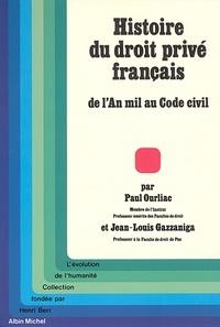 Paul Ourliac et Paul Ourliac - Histoire du droit privé français - De l'an mil au Code civil.