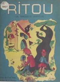Paul Oury et A. Furiga - Ritou - La fabuleuse aventure.