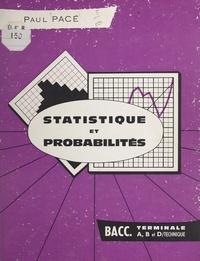 Paul Pacé - Statistique et probabilités - Terminale A, B, et D/Technique.
