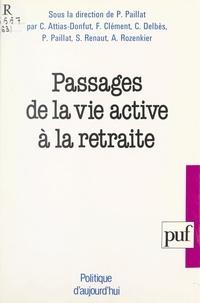Paul Paillat - Passages de la vie active à la retraite.