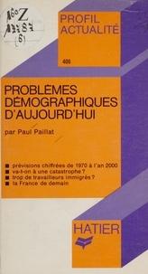 Paul Paillat - Problèmes démographiques d'aujourd'hui.