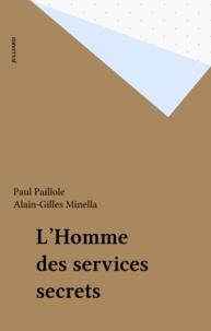 Paul Paillole - L'homme des services secrets.