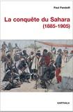 Paul Pandolfi - La conquête du Sahara (1885-1905).