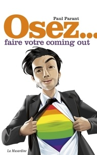 Paul Parant - Osez faire votre coming out.