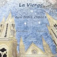Paul Paré et  Florilène - La Vierge aux trois étoiles.