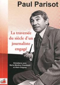 Paul Parisot - La traversée du siècle d'un journaliste engagé.