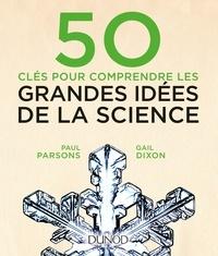 Paul Parsons et Gail Dixon - 50 clés pour comprendre les grandes idées de la science.