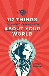 Paul Parsons - IFLScience 117 Things You Should F*#king Know About Your World.
